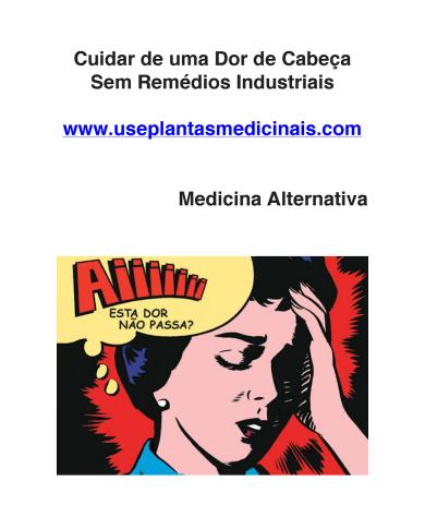 EBOOK: CUIDAR DE UMA DOR DE CABEÇA SEM USAR REMÉDIOS INDUSTRIAIS