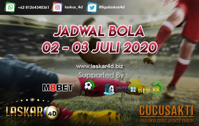 JADWAL BOLA JITU TANGGAL 02 – 03 JULI 2020