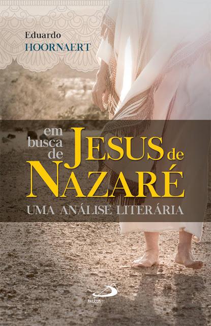 Em busca de Jesus de Nazaré - Eduardo Hoornaert