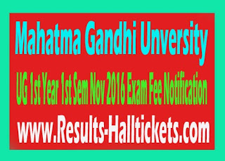 Mahatma Gandhi Unversity UG 1st Year 1st Sem Nov 2016 Exam Fee Notification