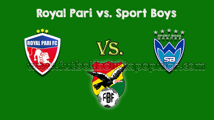 【En Vivo Online】Royal Pari vs. Sport Boys - Torneo Clausura 2018