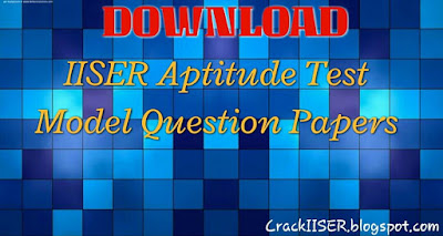 IISER Aptitude Test previous year Question papers