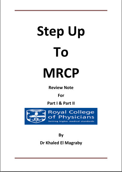 Step Up to MRCP Review Notes for Part 1 & Part 2 By Dr Khaled El Magraby 1st Edition 2015 PDF