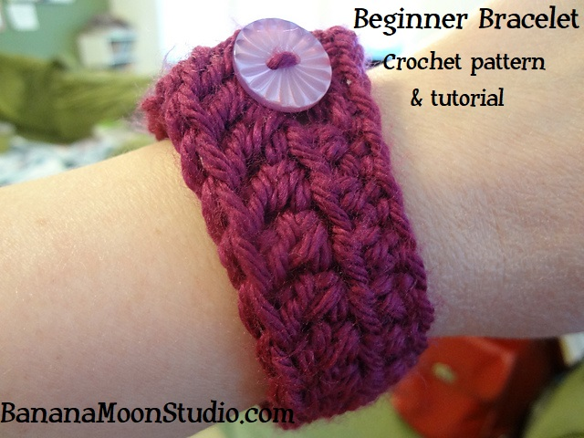 Banana Moon Studio A Beginning Crochet Pattern Beginner Bracelet