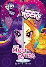 My Little Pony Equestria Girls: Rainbow Rocks, The Mane Event Books
