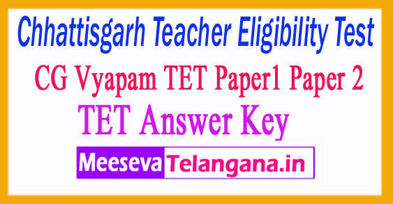 Chhattisgarh Teacher Eligibility Test TET Answer Key 2018 Download