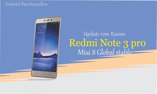 Cara flashing / update rom xiaomi redmi note 3 pro miui 8 global stable