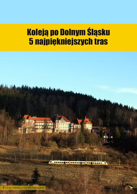 Koleją po Dolnym Śląsku: 5 najpiękniejszych tras