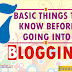 SEVEN Basic Things to KNOW before GOING into BLOGGING