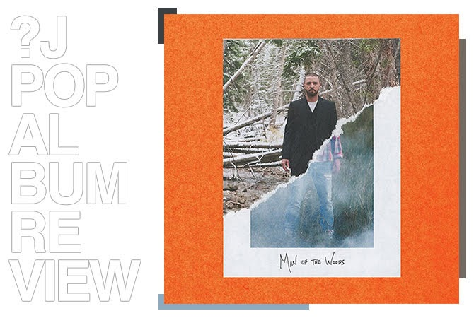Review: Justin Timberlake - Man of the woods | Random J Pop