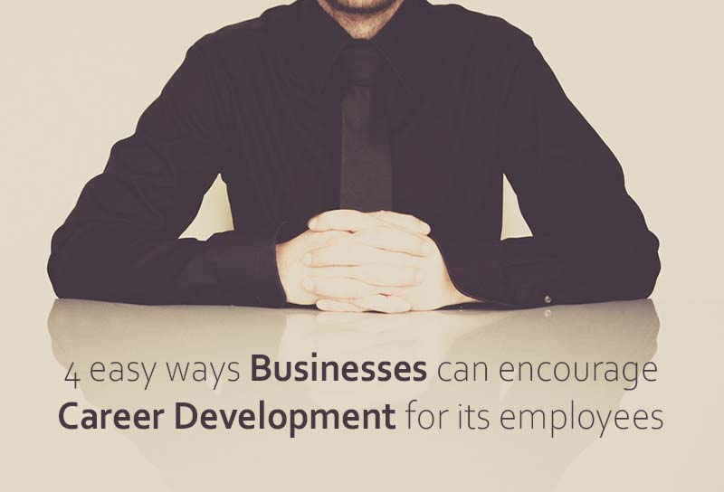 Businesses Can Encourage Career Development