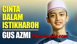 Download Lagu Gus Azmi Cinta Dalam Istikhoroh Mp3
