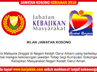 Jawatan Kosong Jabatan Kebajikan Masyarakat Negeri Kedah - Kelayakan PMR/Gaji RM1,218.00 - RM2,939.00