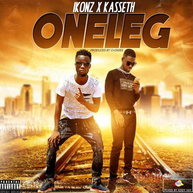 Ikonz x Kasseth-One Leg(prod by Chensee mixed By Eddy kay)
