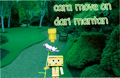 Cara move on dari mantan