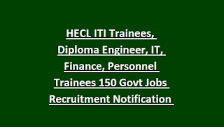 HECL ITI Trainees, Diploma Engineer, IT, Finance, Personnel Trainees 150 Govt Jobs Recruitment Notification 2019