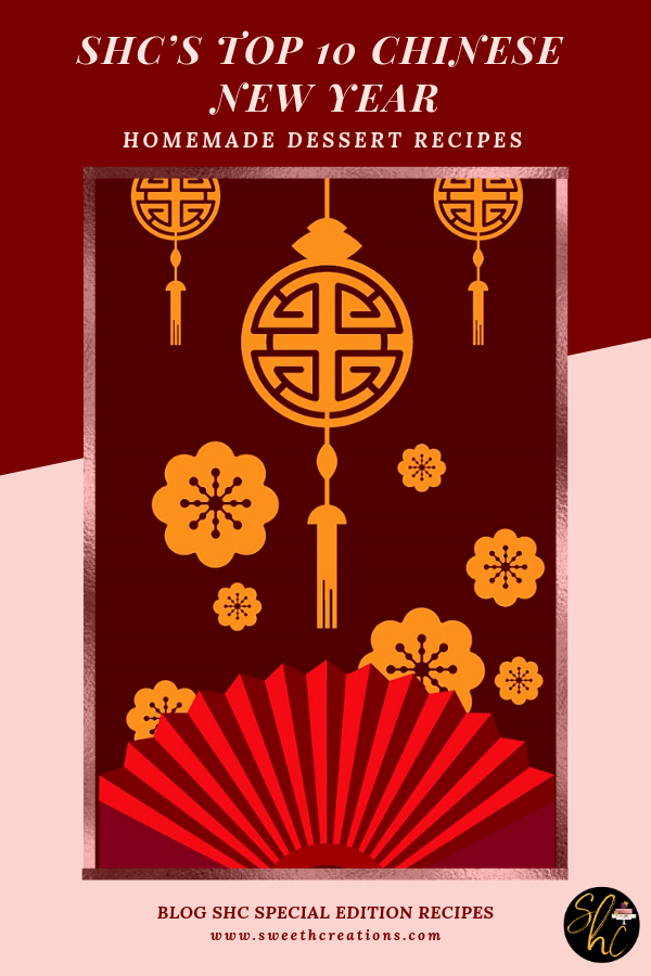 SHC's Top 10 Chinese New Year Homemade Dessert Recipes