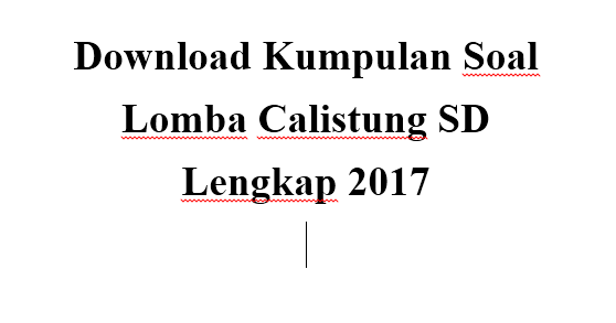 Download Kumpulan Soal Lomba Calistung Sd Lengkap 2017 Documents Guru