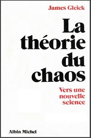Livre : La théorie du chaos vers une nouvelle science - James Gleick 1989