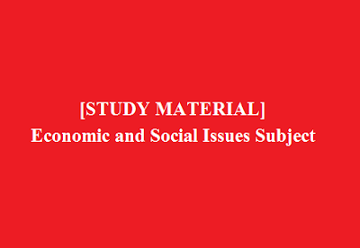 STUDY MATERIAL Economic and Social Issues Subject