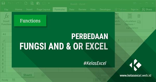 Perbedaan Penggunaan Fungsi AND dan OR pada Microsoft Excel