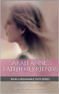 Sarah Anne's Faithful Friends - Inspirational Historical Fiction by Cathy Lynn Bryant