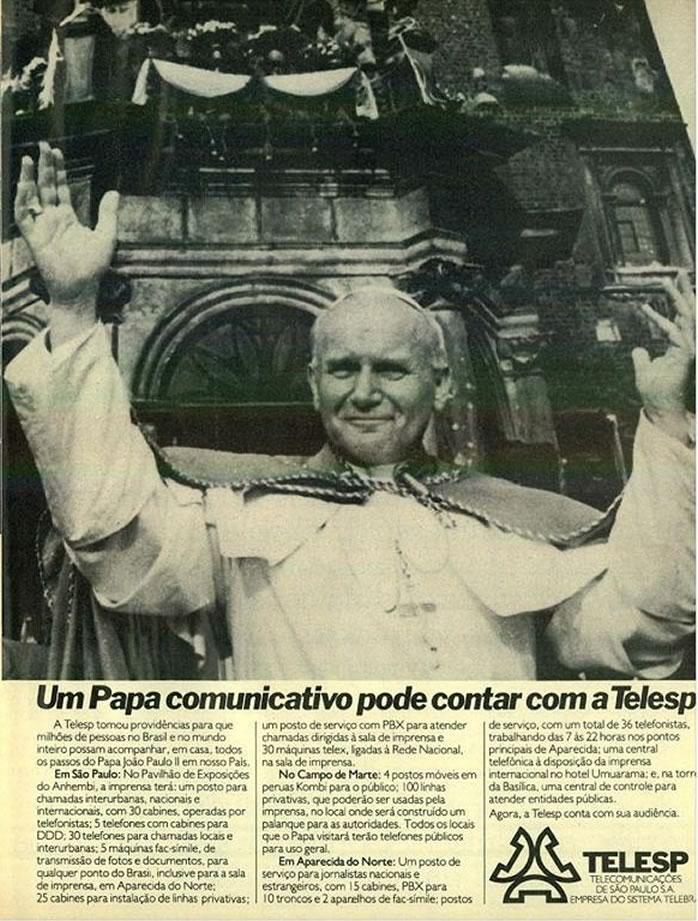 No começo dos anos 80 a Telesp apresentou um anúncio com os preparativos da empresa para recepção da comitiva do Papa João Paulo II