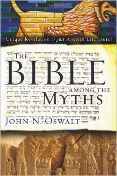 "Book Review: ""The Bible Among The Myths"" by John N. Oswalt"