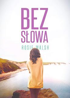 Bez słowa - Rosie Walsh [przedpremierowo]