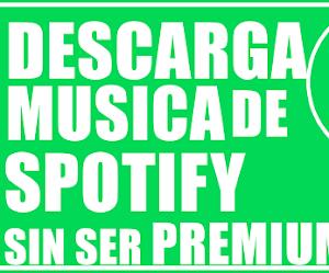 Descarga Musica de Spotify sin ser PREMIUM    Todas las plataformas
