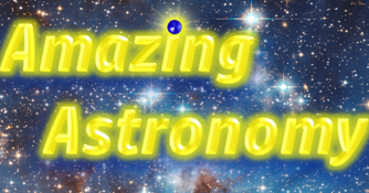 Amazing Astronomy: lots of information about astronomy news, new phenomena in the night sky, constellations, galaxies, nebulae, and more!
