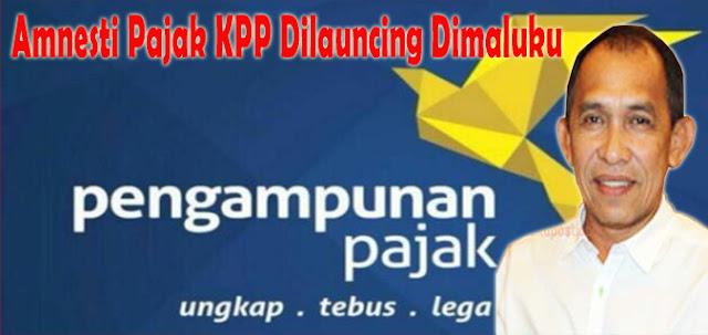 Amnesti Pajak KPP Dilauncing Di Maluku