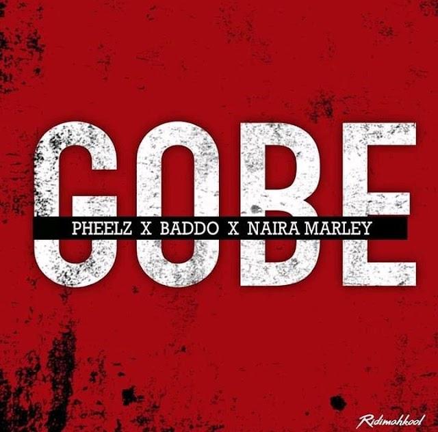 [Music] Pheelz Ft. Olamide & Naira Marley – Gobe