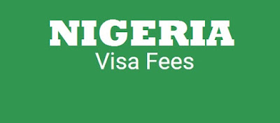 Nigerian Visa Fee for All Countries