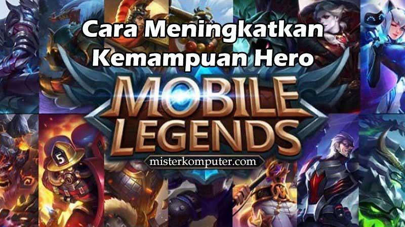 4 Cara Meningkatkan Kemampuan Hero Mobile Legend
