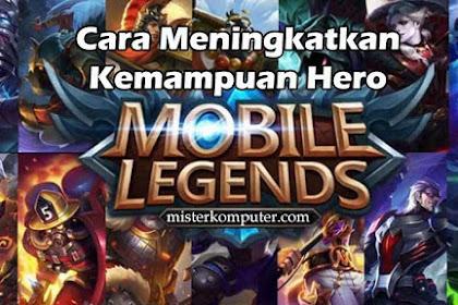 4 Cara Meningkatkan Kemampuan Hero Mobile Legends