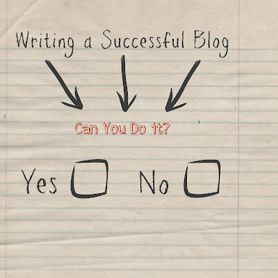 Writing a Successful Blog. Can I Really Do This?