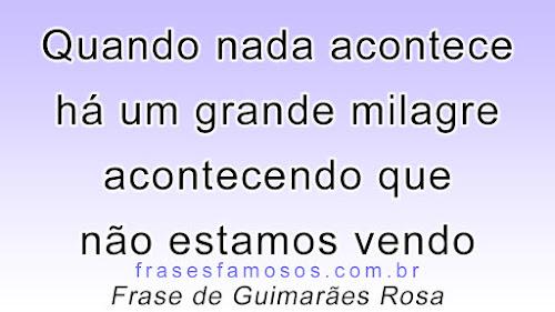 Frases de Guimarães Rosa sobre Milagres Acontecendo