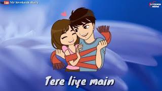 Tere Liye Main Whatsapp Status Video