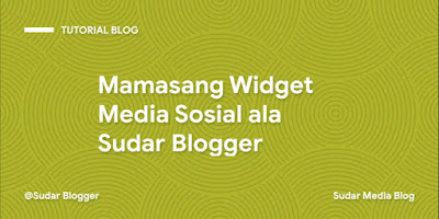 Cara Membuat Widget Media Sosial di Blogger ala Sudar Blogger