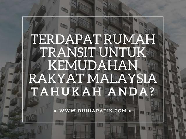 RUMAH TRANSIT UNTUK KEMUDAHAN RAKYAT MALAYSIA