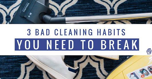 Bad Cleaning Habits You Need To Break