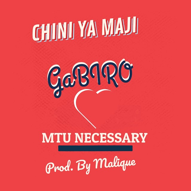 Music : Gabiro - Chini Ya Maji (Prod. By Malique )