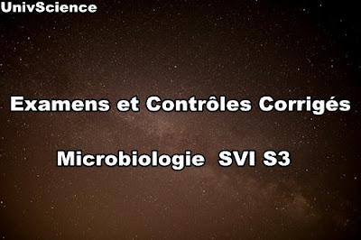 Examens et Contrôles Corrigés de Microbiologie SVI S3