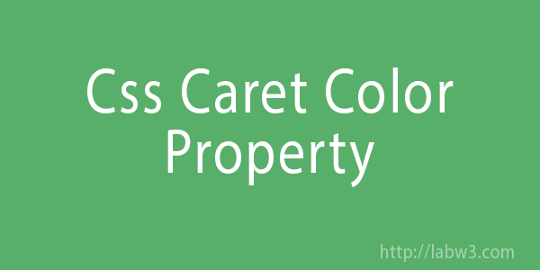 CSS Caret Color Property