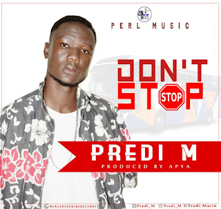 Predi M - Don't Stop (Prod. By Apya)