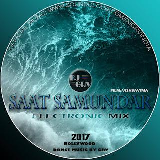 2017-Saat-Samundar-(Electronic-Mix)-DJ-GRV