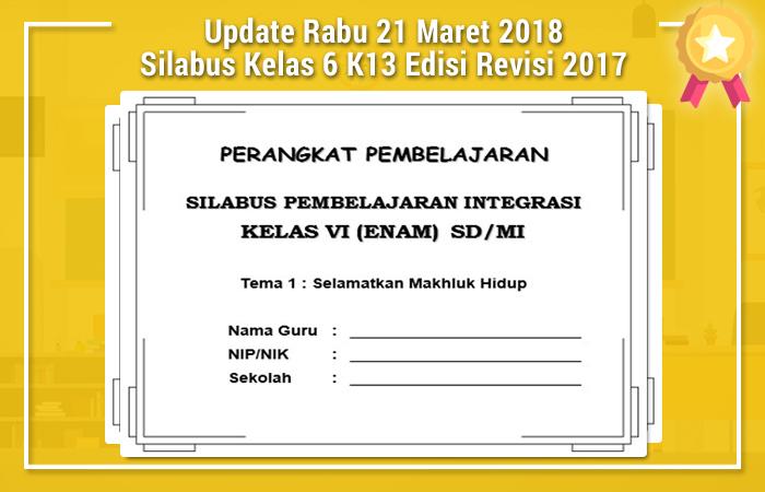 Update Rabu 21 Maret 2018 Silabus Kelas 6 Kurikulum  2013 Edisi Revisi 2017