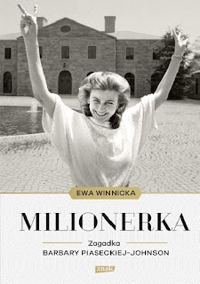 "Ewa Winnicka ""Milionerka. Zagadka Barbary Piaseckiej-Johnson"""