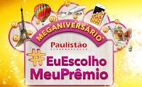 Meganiversário Paulistão Supermercados #EuEscolhoMeuPrêmio